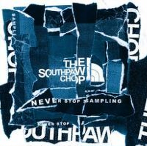 """Never Stop Sampling"" / Southpaw chop (Album)"