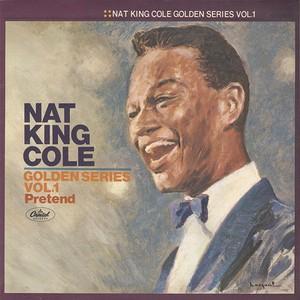 Nat King Cole / Golden Series Vol.1 Pretend (LP)
