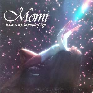 Momi - Borne In A Faint Streak Of Light