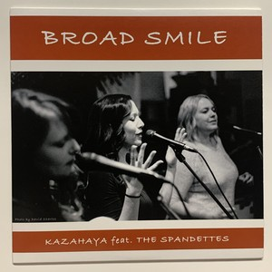 KAZAHAYA feat.THE SPANDETTES『 BROAD SMILE 』