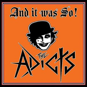 THE ADICTS/And it was so!