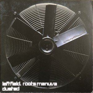 Leftfield . Roots Manuva - Dusted (12inch) [hiphop] 試聴 fps191212-11
