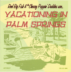 Reel Big Fish & The Cherry Poppin' Daddies / Vacationing In Palm Springs [中古7inch]