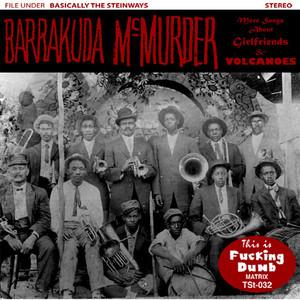 barrakuda mcmurder / more songs about girlfriends & volcanoes cd