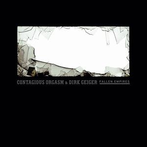 Contagious Orgasm & Dirk Geiger - fallen empires cd