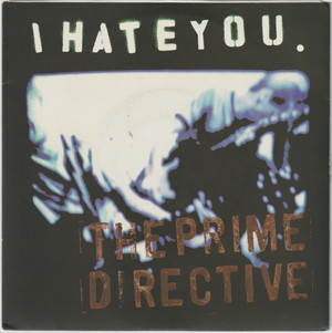 I Hate You / The Prime Directive [EP/Used/7inch]