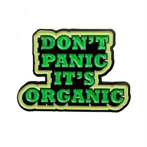 "scumbags&superstars""Don't Panic It's Organic Pin"""