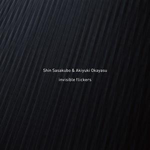 【PFCD60】Shin Sasakubo & Akiyuki Okayasu『invisible flickers』