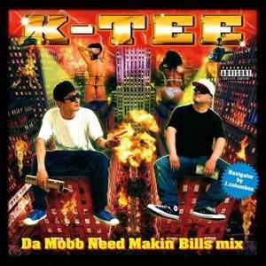 K-TEE l DA MOBB NEED MAKIN' BILLS MIX [MIX CD]