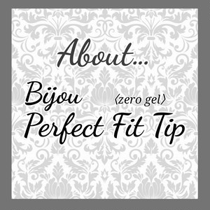 Perfect Fit Tip について