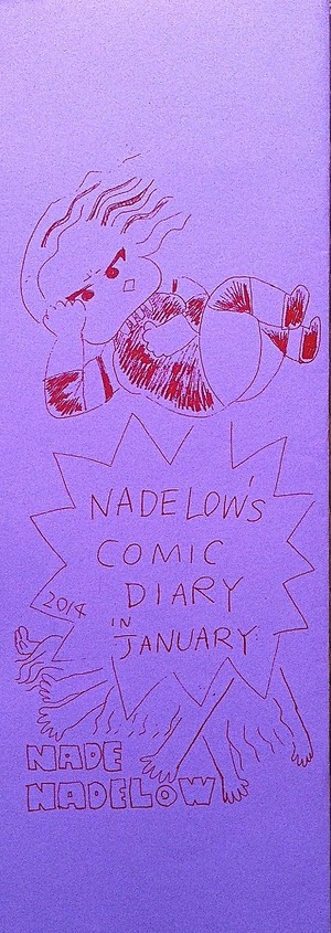 NADELOW'S COMIC DIARY IN JANUARY 2014
