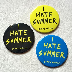 I HATE SUMMER - 76mm バッジ