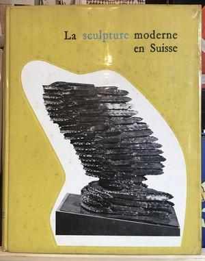 La sculpture moderne en Suisse Ⅲ 1959 à 1966