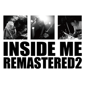 INSIDE ME『REMASTERED 2』