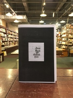 【ZINE】 Gang Bang At Ground Zero|Dash Snow