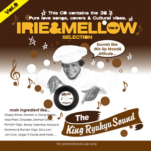 IRIE & MELLOW Vol.9 / KING RYUKYU SOUND