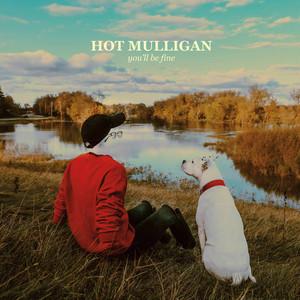 "[CD] Hot Mulligan ""you'll be fine"""