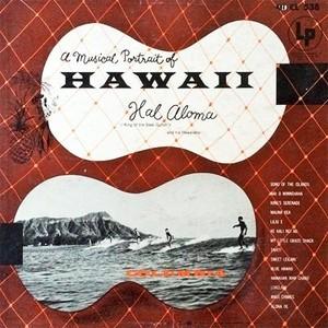 CD 「ミュージカル・ポートレイト・オブ・ハワイ / ハル・アロマ」