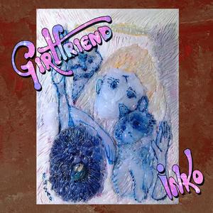 GIRLFRIEND / inko