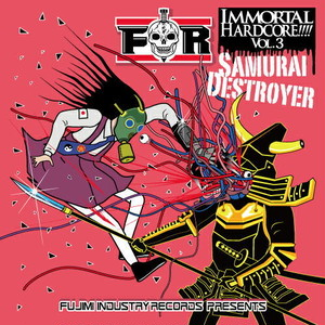 V.A. - IMMORTAL HARDCORE!!!! VOL.3 -Samurai Destroyer-