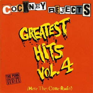 COCKNEY REJECTS/GREATEST HITS vol.4