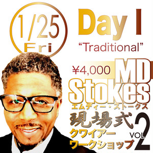 "MD Stokes 現場式クワイアーWS Day I ""Traditional"""