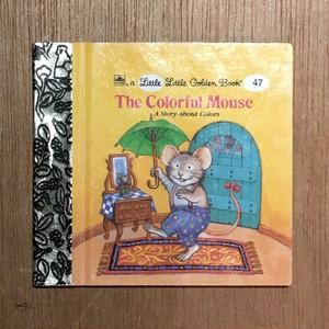 a little little Golden Book 47: The Colorful Mouse/Julie Durrell