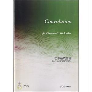 M0014 Convolution(Piano and 3 Hichirikis/Y. MATSUDAIRA /Full Score)