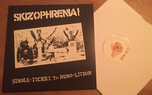 SKIZOPHRENIA - SINGLE TICKET TO DEMO-LITION LP(KICK ROCK盤)