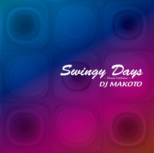 【予約/CD】 DJ MAKOTO - Swingy Days (Final Edition)