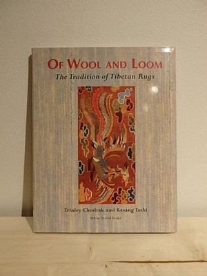 Of Wool and Loom/Trinley Chodrak、 Kesang Tashi