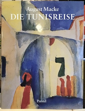 August Macke DIE TUNISREISE ドイツ語