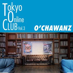 TOKYO ONLINE CLUB Vol.3 / O'CHAWANZ DVD-R