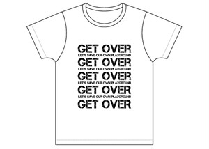 [GET OVER Tシャツ WHITE ]