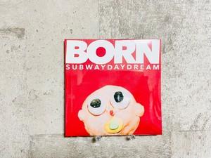 Subway Daydream / BORN