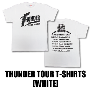 THUNDER TOUR T-SHIRTS[白]