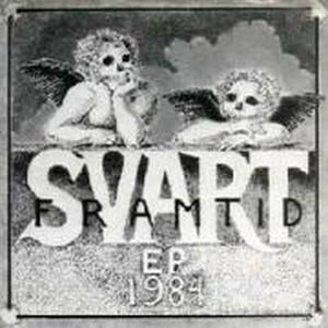 SVART FRAMTID - 1984 EP
