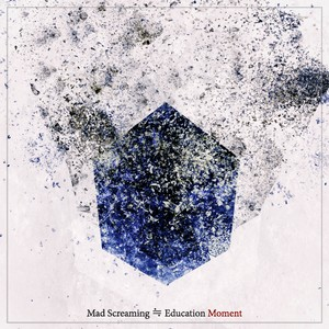 【DISTRO】Mad Screaming≒Education / Moment