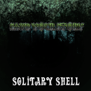 Save your story/Solitary Shell(デジタル配信)