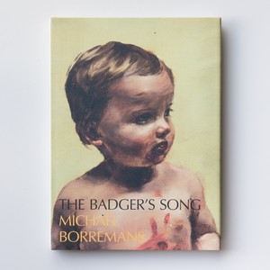 THE BADGER'S SONG by Michaël Borremans