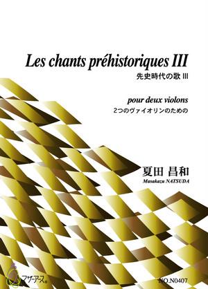 N0407Les chants prehistoriques III(2 Violon /M. NATSUDA /Full Score)