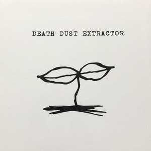 DEATH DUST EXTRACTOR / Extremely Pure Filth Stench Coreench COre