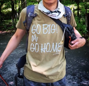 Go Big or Go Home T-Shirts 送料無料