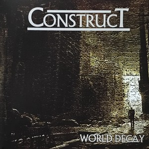 """CONSTRUCT """"World Decay"""""""