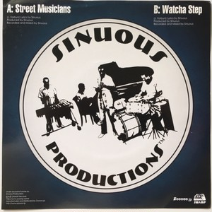 Sinuous Productions – Street Musicians / Watcha Step