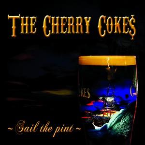 THE CHERRY COKE$ / SAIL THE PINT