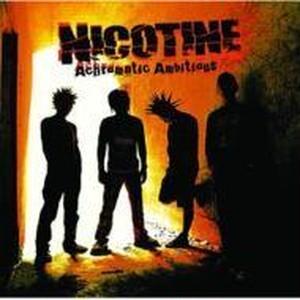 NICOTINE / Achromatic Ambitious