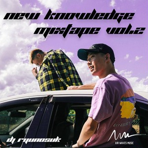 『New Knowledge mixtape vol.2』DJ RyuNosuK