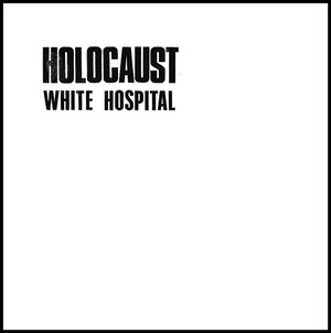 White Hospital ‎– Holocaust. CD