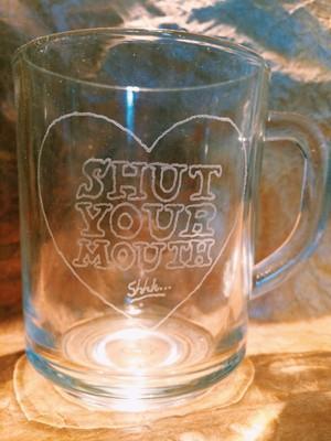 SHUT YOUR MOUTH MUG